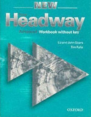 NEW HEADWAY ADVANCED WORKBOOK WITHOUT KEY