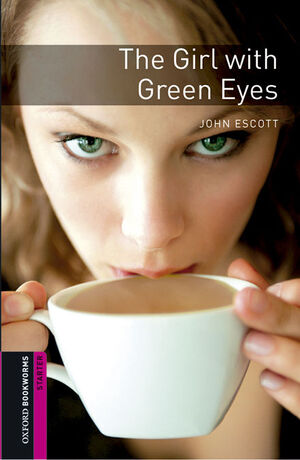 OXFORD BOOKWORMS STARTER. THE GIRL WITH GREEN EYES MP3 PACK