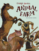 ANIMAL FARM : THE GRAPHIC NOVEL