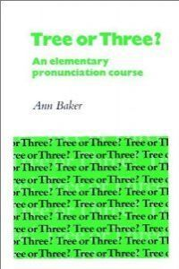 TREE OR THREE? AN ELEMENTARY PRONUNCIATION COURSE