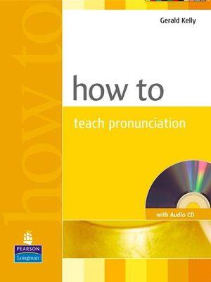 HOW TO TEACH PRONUNCIATION WITH AUDIO CD