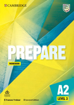 PREPARE A2 LEVEL 3.SECOND EDITION. WORKBOOK WITH AUDIO DOWNLOAD. LEVEL 3