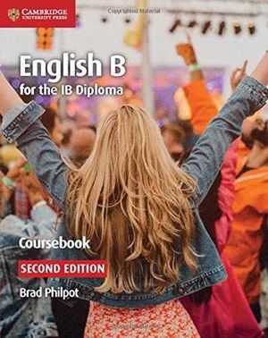 ENGLISH B FOR THE IB DIPLOMA (COURSEBOOK, SECOND EDITION)