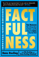 FACTFULNESS ILLUSTRATED : TEN REASONS WE'RE WRONG ABOUT THE WORLD--AND WHY THING