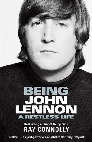 BEING JOHN LENNON A RESTLESS LIFE