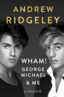 WHAM!. GEORGE MICHAEL & ME