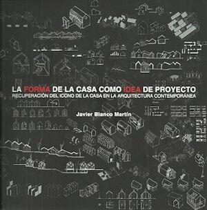 FORMA DE LA CASA COMO IDEA DE PROYECTO, LA