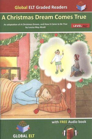 A CHRISTMAS DREAM COME TRUE LEVEL A2+ KEY FOR SCHOOLS
