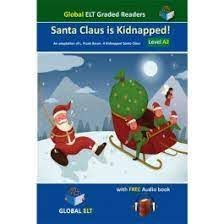 SANTA CLAUS IS KIDNAPPED LEVEL A2 KEY FOR SCHOOLS