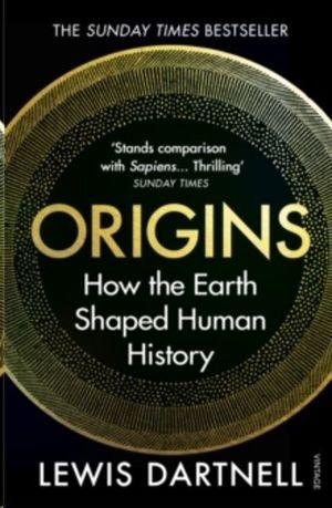 ORIGINS : HOW THE EARTH SHAPED HUMAN HISTORY