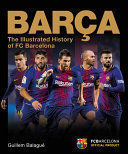 BARÇA THE OFFICIAL ILLUSTRATED HISTORY (SPORT AND RECREATION )