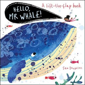HELLO, MR WHALE! A LIFT-THE-FLAP BOOK