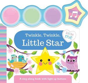 TWINKLE, TWINKLE LITTLE STAR (LITTLE ME LIGHT-UP SOUNDS)