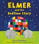 ELMER AND THE BED TIME STORY