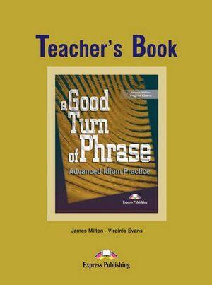 A GOOD TURN OF PHRASE TEACHER´S BOOK