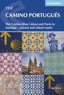 THE CAMINO PORTUGUÉS, FROM LISBON AND PORTO TO SANTIAGO - CENTRAL, COASTAL AND SPIRITUAL CAMINOS