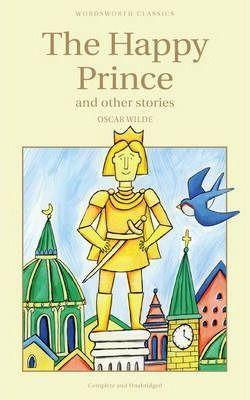 HAPPY PRINCE & OTHER STORIES   (WORDSWORTH CLASSICS)