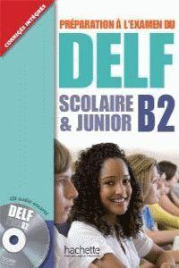 PRÉPARATION À L´EXAMEN DU DELF B2 SCOLAIRE & JUNIOR