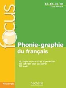 FOCUS: PHONIE-GRAPHIE DU FRAÇAIS A1-B2 MULTI-NIVEAUX