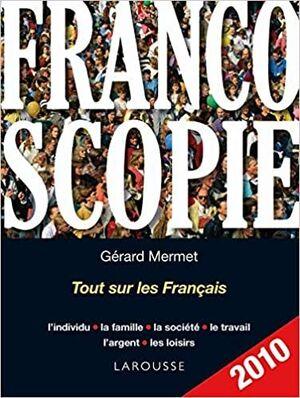 FRANCOSCOPIE (TOUT SUR LES FRANCAIS) 2010