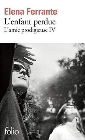 L'ENFANT PERDUE.L'AMIE PRODIGIEUSE IV