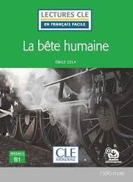 LA BÊTE HUMAINE - NIVEAU 3;B1 LIVRE + AUDIO TÉLÉCHARGEABLE
