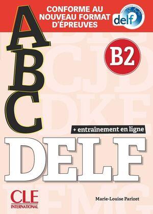 ABC DELF - NIVEAU B2 - LIVRE+CD + ENTRAINENMENT EN LIGNE - CONFORME AU NOUVEAU F