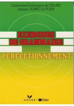 EXERCICES DE GRAMMAIRE PERFECTIONEMENT