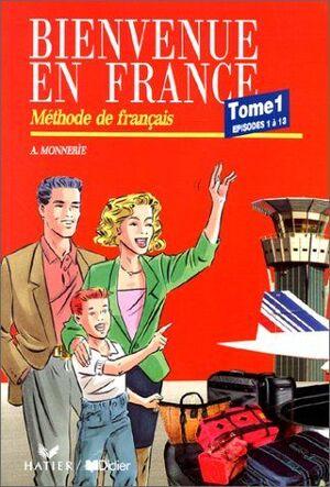 BIENVENUE EN FRANCE TOME 1 - EPISODES 1 A 13