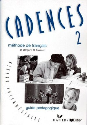 CADENCES 2 METHODE DE FRANÇAIS GUDE PÉDAGOGIQUE