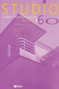 STUDIO 60 NIVEAU 1 GUIDE PÉDAGOGIQUE