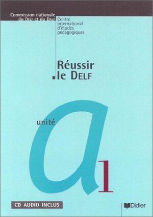 REUSSIR LE DELF UNITE A1 + CD AUDIO