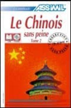 LE CHINOIS SANS PEINE TOME 2. ASSIMIL
