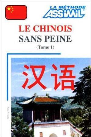 LE CHINOIS SANS PEINE TOMO 1. ASSIMIL (LIBRO + 4 CASSETTES)