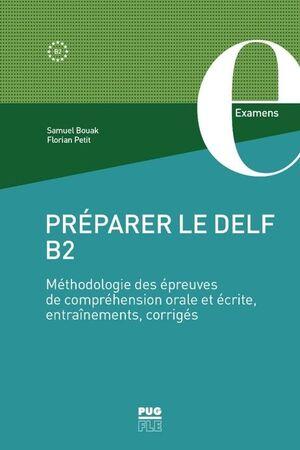 PRÉPARER LE DELF B2 - MÉTHODOLOGIE DES ÉPREUVES DE COMPRÉHENSION ORALE ET ÉCRITE