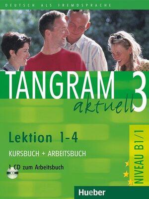 PACK TANGRAM AKTUELL 3 KURSBUCH+ARBEITSBUCH LEKTIN 1-4