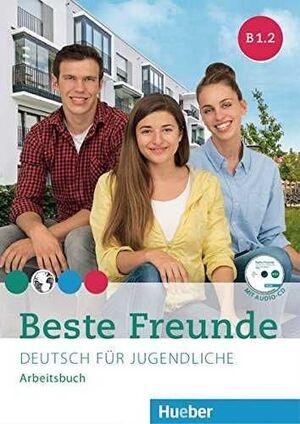 BESTE FREUNDE B1.2 (DEUTSCH FUR JUGENDLICHE, ARBEITSBUCH)