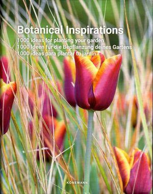 BOTANICAL INSPIRATIONS. 100 IDEAS PARA PLANTAR TU JARDIN