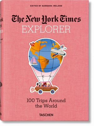 THE NEW YORK TIMES- EXPLORER 100 TRIPS AROUND THE