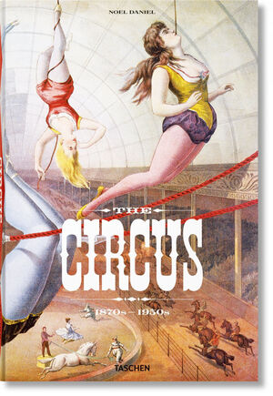 THE CIRCUS 1870S-1950S
