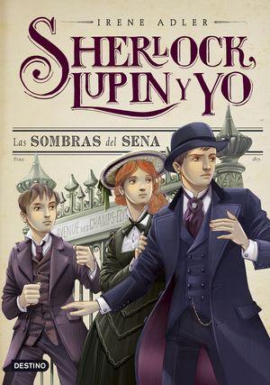SHERLOCK, LUPIN Y YO. LAS SOMBRAS DEL SENA