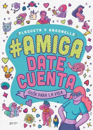 AMIGA, DATE CUENTA. GUIA PARA LA VIDA    (JUVENIL)