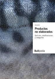 PRODUCTOS NO ELABORADOS- BULLIPEDIA