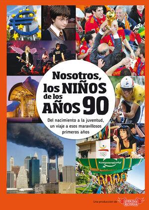 NOSOTROS LOS NIÑOS DE LOS AÑOS 90