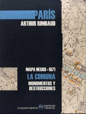 PARÍS LA COMUNA : MAPA NEGRO 1871, LA COMUNA MONUMENTOS Y DESTRUCCIONES
