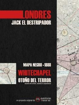 LONDRES JACK EL DESTRIPADOR MAPA NEGRO 1888 WHITECHAPEL OTOÑO DEL TERROR