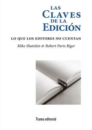LAS CLAVES DE LA EDICIÓN.LO QUE LOS EDITORES NO CUENTAN