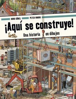 ¡AQUÍ SE CONSTRUYE! UNA HISTORIA EN DIBUJOS