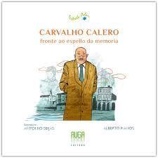CARVALHO CALERO, FRONTE AO ESPELLO DA MEMORIA