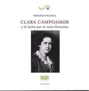 CLARA CAMPOAMOR Y LA LUCHA POR EL VOTO FEMENINO